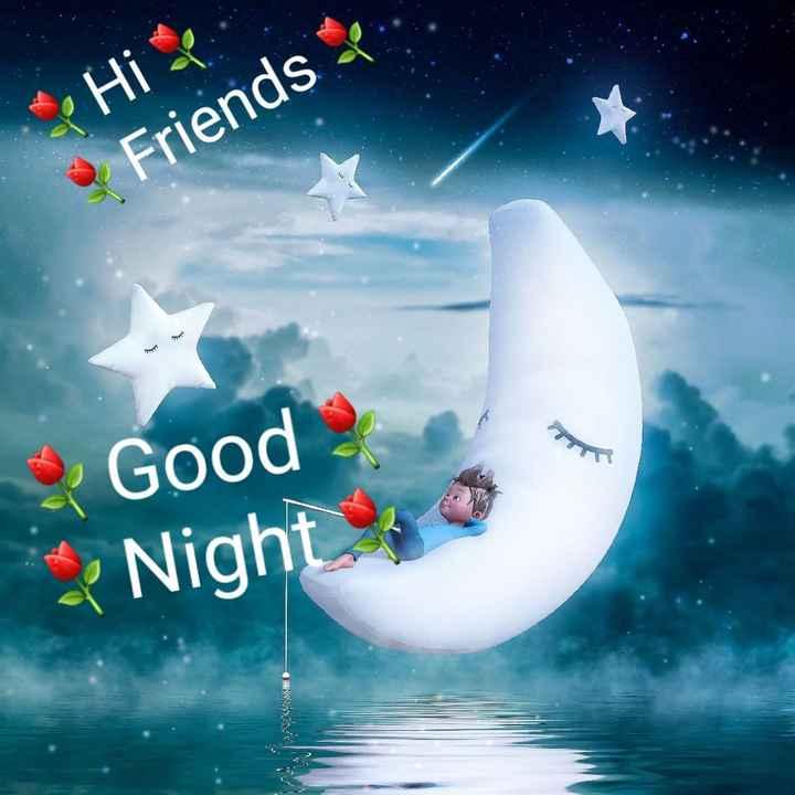 🌃ಶುಭರಾತ್ರಿ - Hi Friends Good Night - ShareChat