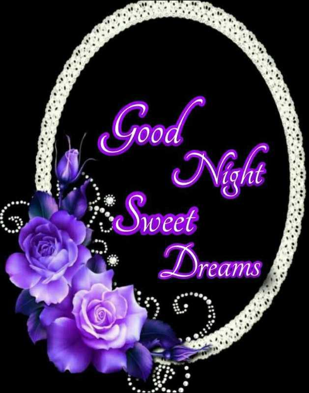 🌃ಶುಭರಾತ್ರಿ - Good Oweet Dreams - ShareChat
