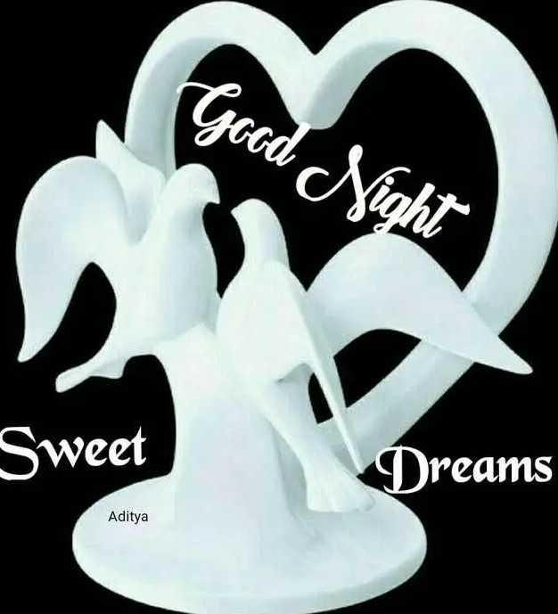 🌃ಶುಭ ರಾತ್ರಿ - Good Night Sweet Dreams Aditya - ShareChat