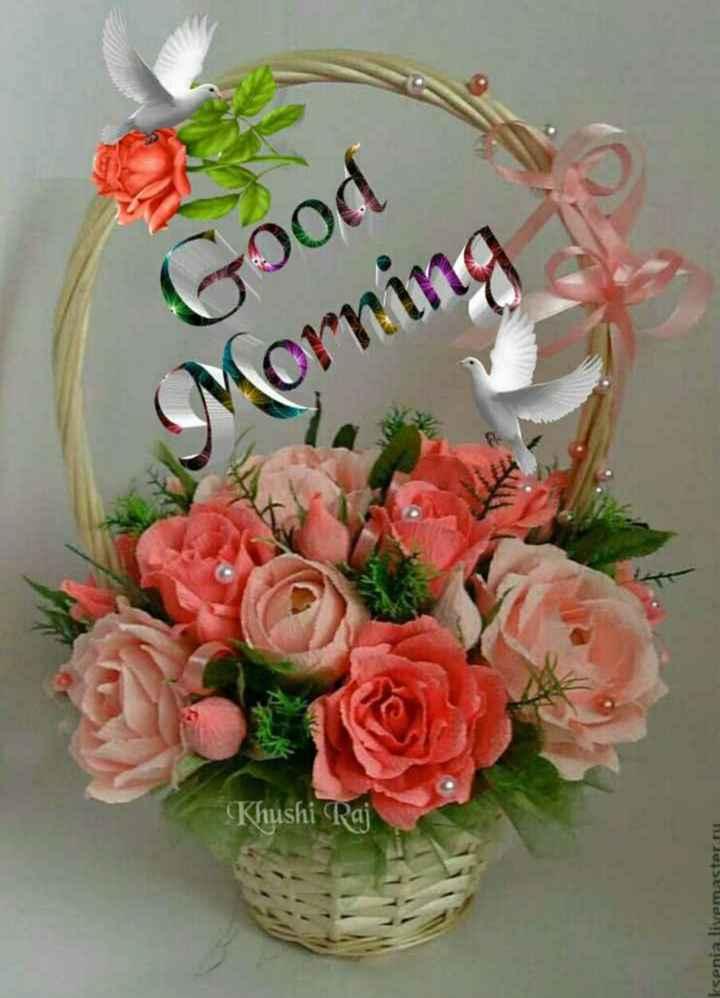 🌅ಶುಭೋದಯ - Good Morning to Khushi Raj ksenia livemaster - ShareChat