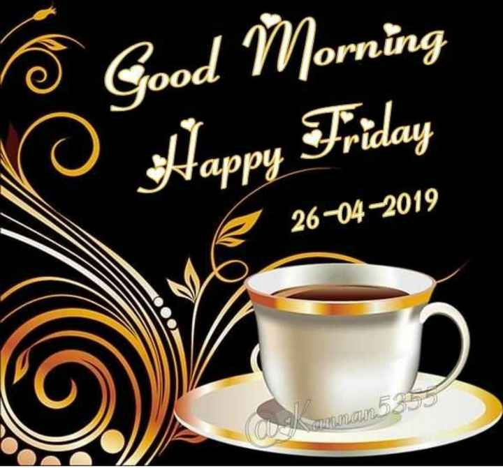 🌅ಶುಭೋದಯ - oni 1ood Ô Good Worning NO Happy Friday 26 - 04 - 2019 5 naman - ShareChat