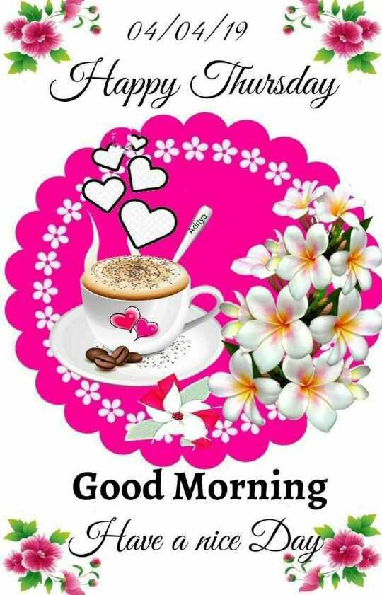 🌅ಶುಭೋದಯ - * 04 / 04 / 19 Happy Thursday ♡ * * * * * Aditya Good Morning Have a nice Daya - ShareChat