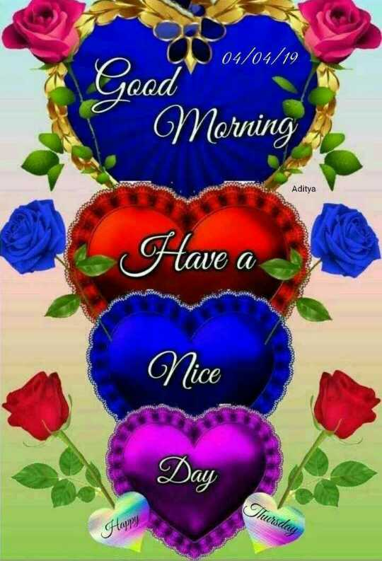 🌅ಶುಭೋದಯ - 04 / 04 / 19 Good Morning Aditya Ke Have a Nice Day Thursday Happi - ShareChat