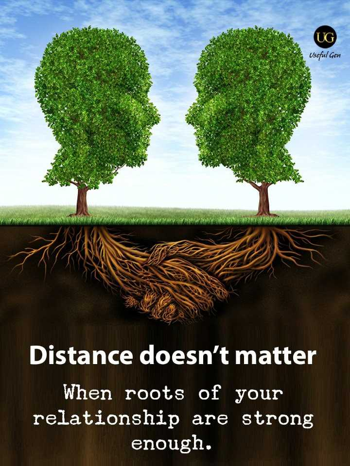 ಶುಭೋದಯ - UG Useful Gen WWW Distance doesn ' t matter When roots of your relationship are strong enough . - ShareChat