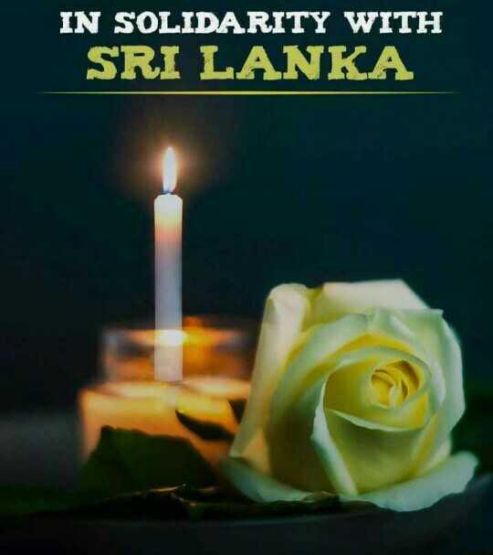 ಶ್ರೀಲಂಕಾದ ಚರ್ಚ್ ಸ್ಫೋಟ - IN SOLIDARITY WITH SRI LANKA - ShareChat