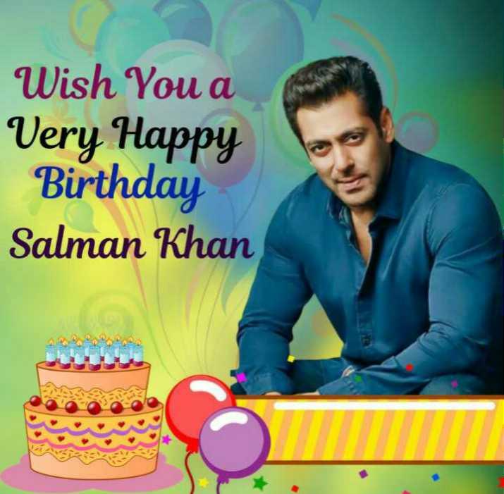 🎂ಸಲ್ಮಾನ್ ಖಾನ್ ಹುಟ್ಟುಹಬ್ಬ - Wish You a Very Happy Birthday Salman Khan - ShareChat