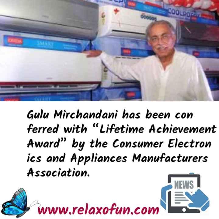 """ಸಾಮಾನ್ಯಜ್ಞಾನ.gk - COOLPOT Gulu Mirchandani has been con ferred with Lifetime Achievement Award """" by the Consumer Electron ics and Appliances Manufacturers Association . NEWS ! www . relaxofun . com - ShareChat"""