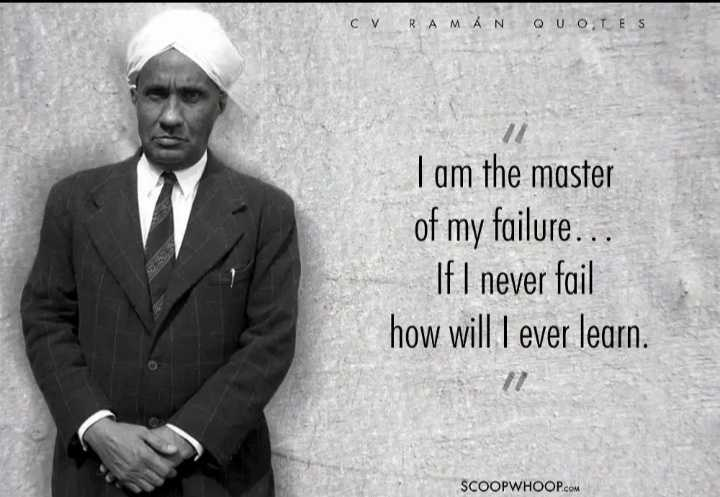🙏ಸಿ.ವಿ.ರಾಮನ್ ಜನ್ಮ ದಿನ - CV RAMÁN QUOTES Tam the master of my failure . . . If I never fail how will I ever learn . SCOOPWHOOP . COM - ShareChat