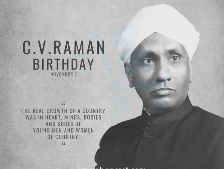 🙏ಸಿ.ವಿ.ರಾಮನ್ ಜನ್ಮ ದಿನ - C . V . RAMAN BIRTHDAY NOVEMBER 1 THE REAL GROWTH OF A COUNTRY WAS IN HEART , MINDS , BODIES AND SOULS OF YOUNG MEN AND WOMEN OF COUNTRY . 66 - ShareChat