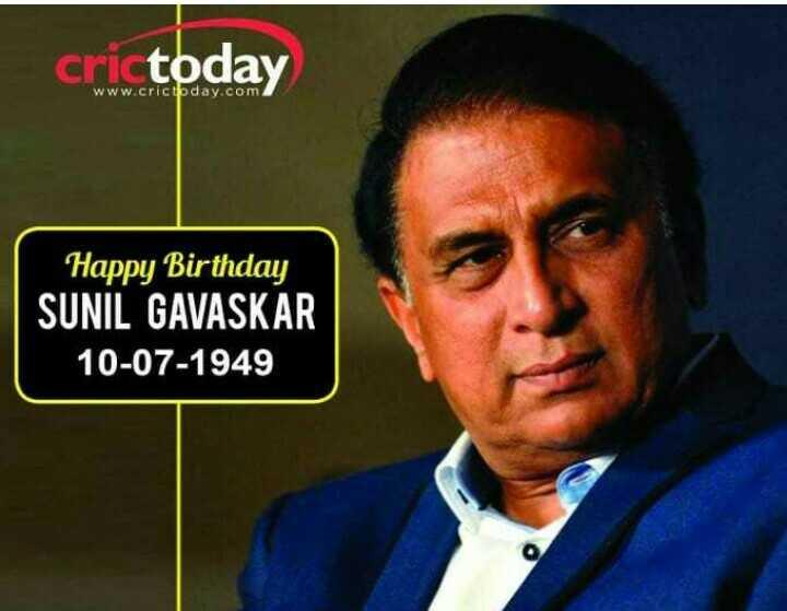 🎂 ಸುನಿಲ್ ಗವಸ್ಕರ್ ಹುಟ್ಟುಹಬ್ಬ - cri today www . crictoday . com Happy Birthday SUNIL GAVASKAR 10 - 07 - 1949 - ShareChat
