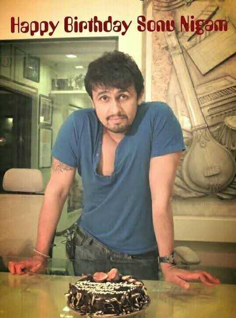 🎂 ಸೋನು ನಿಗಮ್ ಹುಟ್ಟುಹಬ್ಬ - Happy Birthday Sonu Nigam - ShareChat
