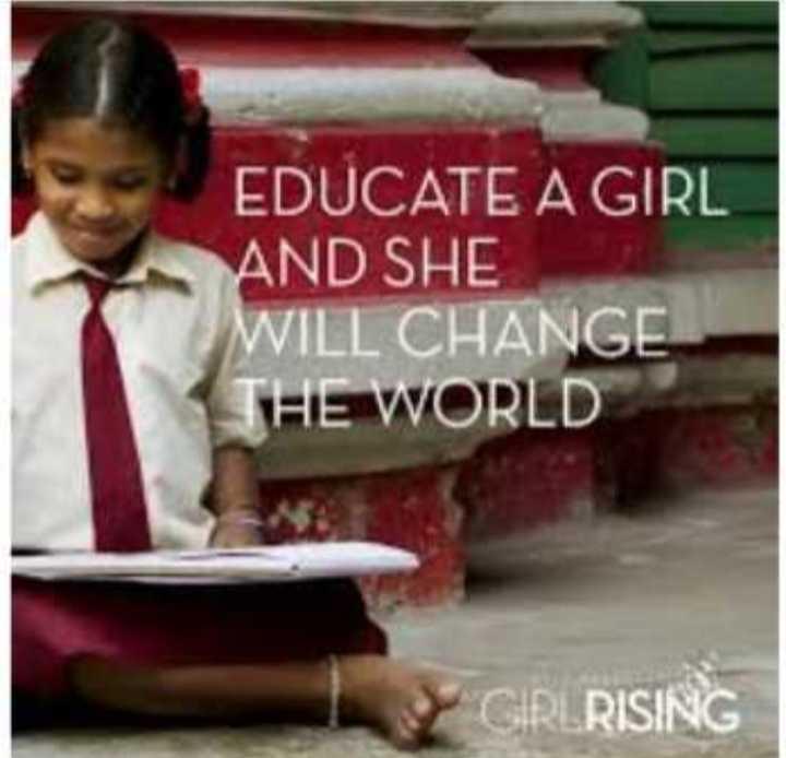 🏫ಸ್ತ್ರೀ ಶಿಕ್ಷಣ - EDUCATE A GIRL AND SHE WILL CHANGE THE WORLD GIRLRISING - ShareChat