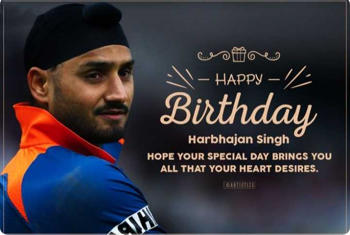 ಹರ್ಭಜನ್ ಹುಟ್ಟುಹಬ್ಬ - ம ஒ ம் - HAPPY – Birthday Harbhajan Singh HOPE YOUR SPECIAL DAY BRINGS YOU ALL THAT YOUR HEART DESIRES . BARTISTIZE - ShareChat