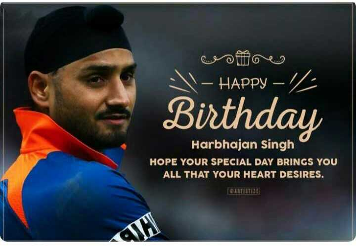 ಹರ್ಭಜನ್ ಹುಟ್ಟುಹಬ್ಬ - - HAPPY - Z Birthday Harbhajan Singh HOPE YOUR SPECIAL DAY BRINGS YOU ALL THAT YOUR HEART DESIRES . ARTISTIZE ! - ShareChat