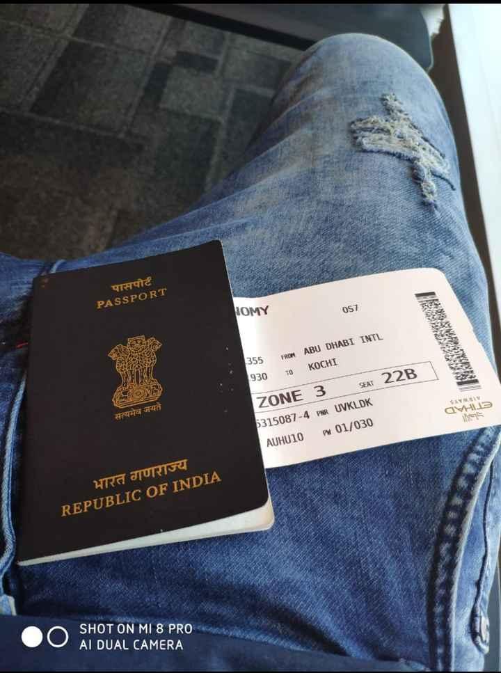 💭 എന്റെ ചിന്തകള് - LORELLA MA SO COM पासपोर्ट PASSPORT HOMY OST . 355 FROM ABU DHABI INTL TO KOCHI 930 SEAT 22B ZONE 3 5315087 - 4 PNR UVKLDK PM 01 / 030 AUHU10 सत्यमेव जयते SAMBI AVAD le भारत गणराज्य REPUBLIC OF INDIA SHOT ON MI 8 PRO AI DUAL CAMERA - ShareChat