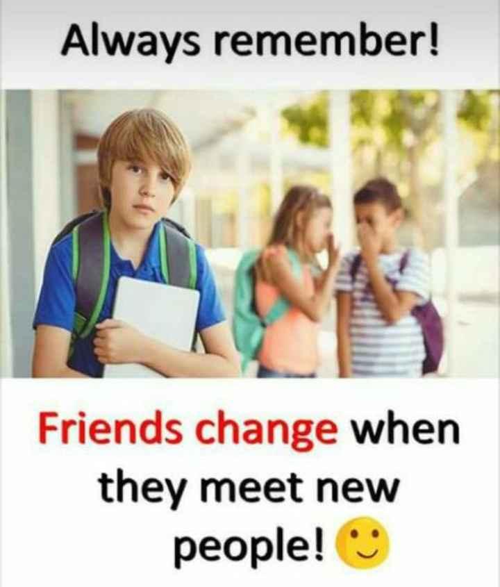 💭 എന്റെ ചിന്തകള് - Always remember ! Friends change when they meet new people ! - ShareChat