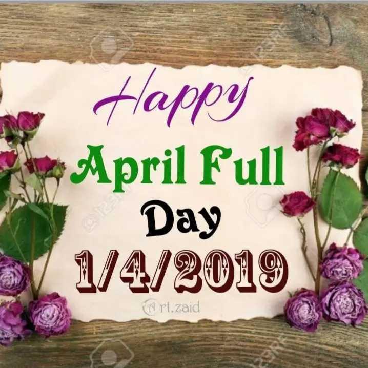 ഏപ്രിൽ ഫൂൾ - Happy April Full Day 1 1 / 4 / 2019 W rt . zaid - ShareChat