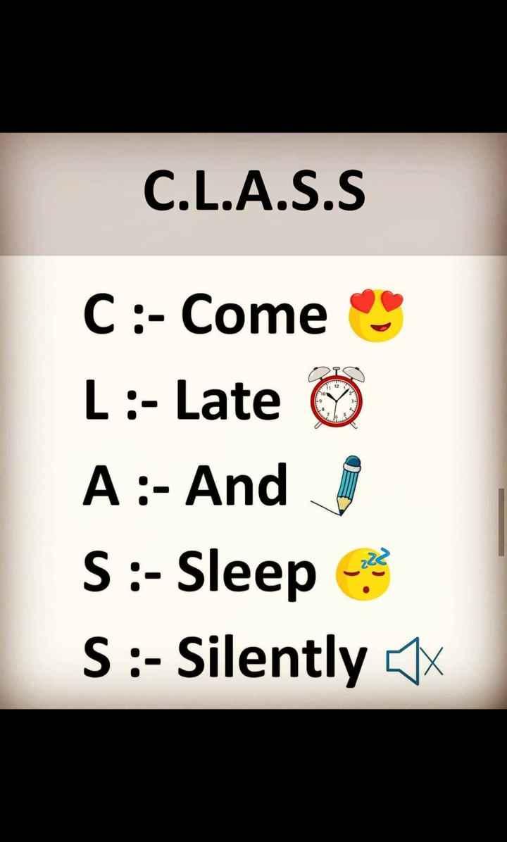 📚 കോളേജ് ലൈഫ് - C . L . A . S . S C : - Come L : - Late A : - Andi S : - Sleep S : - Silently x - ShareChat