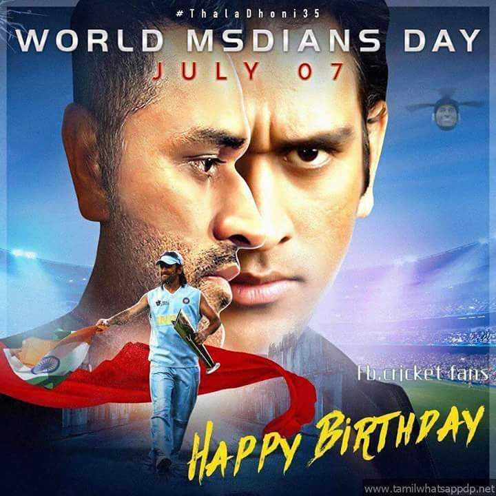 🏏 ക്രിക്കറ്റ് - # Thala Dhoni 3 . 5 WORLD MSDIANS DAY JULY 0 7 Fb . cricket fans HAPPY BIRTHDAY www . tamilwhatsappdp . net - ShareChat