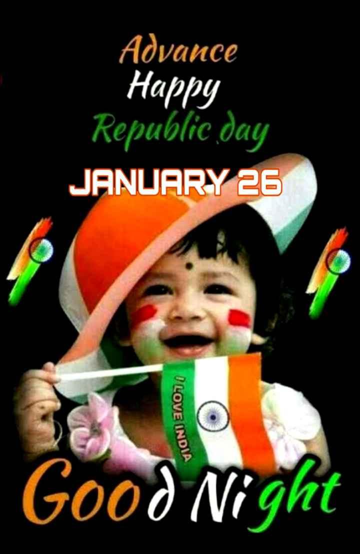 🌃 ഗുഡ് നൈറ്റ് - Advance Happy Republic day JANUARY 26 I LOVE INDIA Good Night - ShareChat