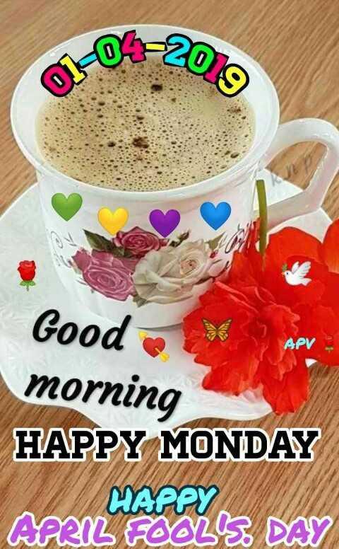 🌞 ഗുഡ് മോണിംഗ് - 02070 01 - 0 Good APV morning HAPPY MONDAY APRIL FOOL ' S DAY HAPPY - ShareChat