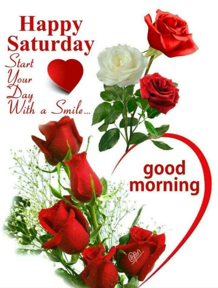 🌞 ഗുഡ് മോണിംഗ് - Happy Saturday Start Your our With a Smile . good morning - ShareChat