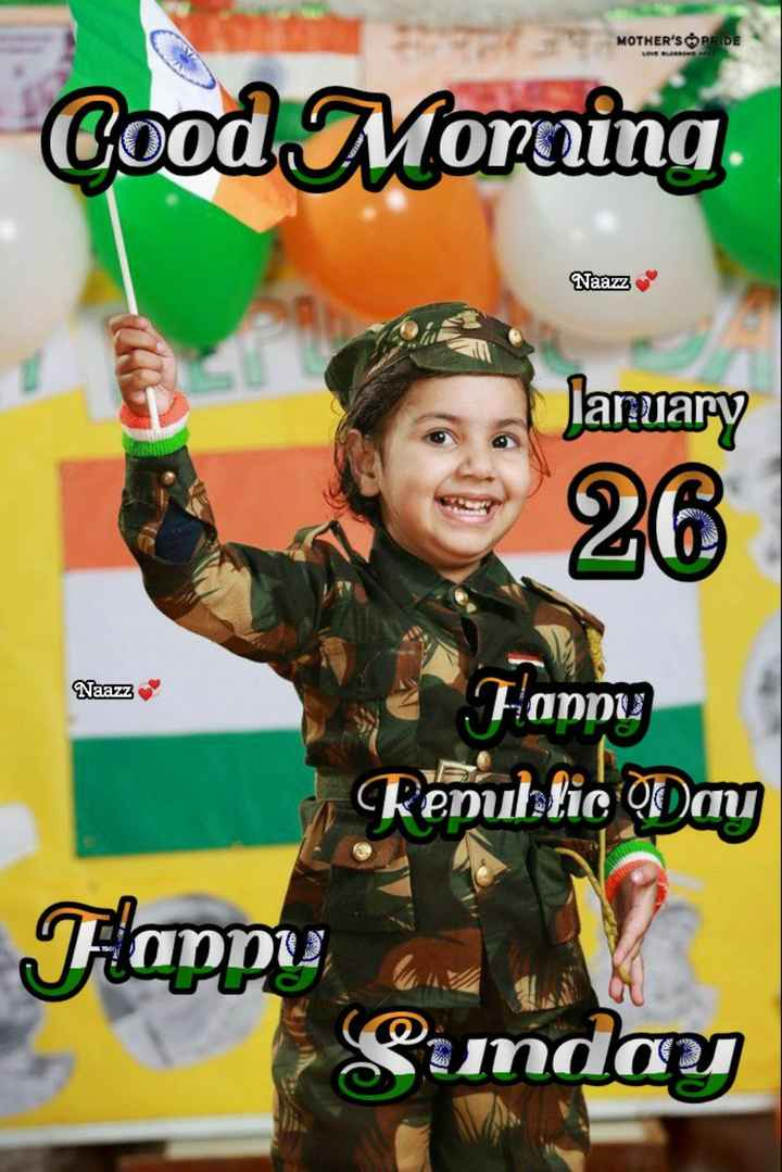 🌞 ഗുഡ് മോണിംഗ് - MOTHER ' S PRIDE LOVE Cood Morning Naazz * lamary a January 26 Naavaz Hannu Republic Day Tappi Punday - ShareChat