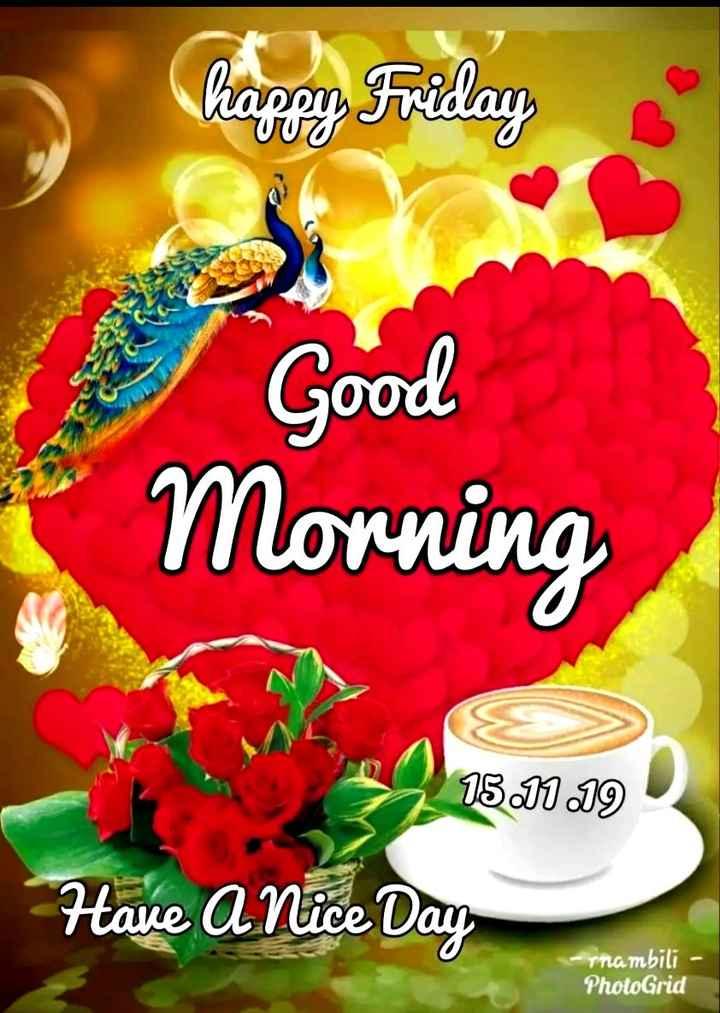 🌞 ഗുഡ് മോണിംഗ് - happy Friday Good Morning 151119 Have A Nice Day - rnambili - PhotoGrid - ShareChat