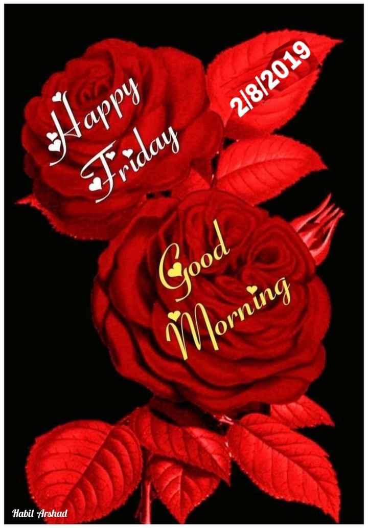 🌞 ഗുഡ് മോണിംഗ് - 2 / 8 / 2019 Happy Friday Good OPNUNG Morning Habil Arshad - ShareChat