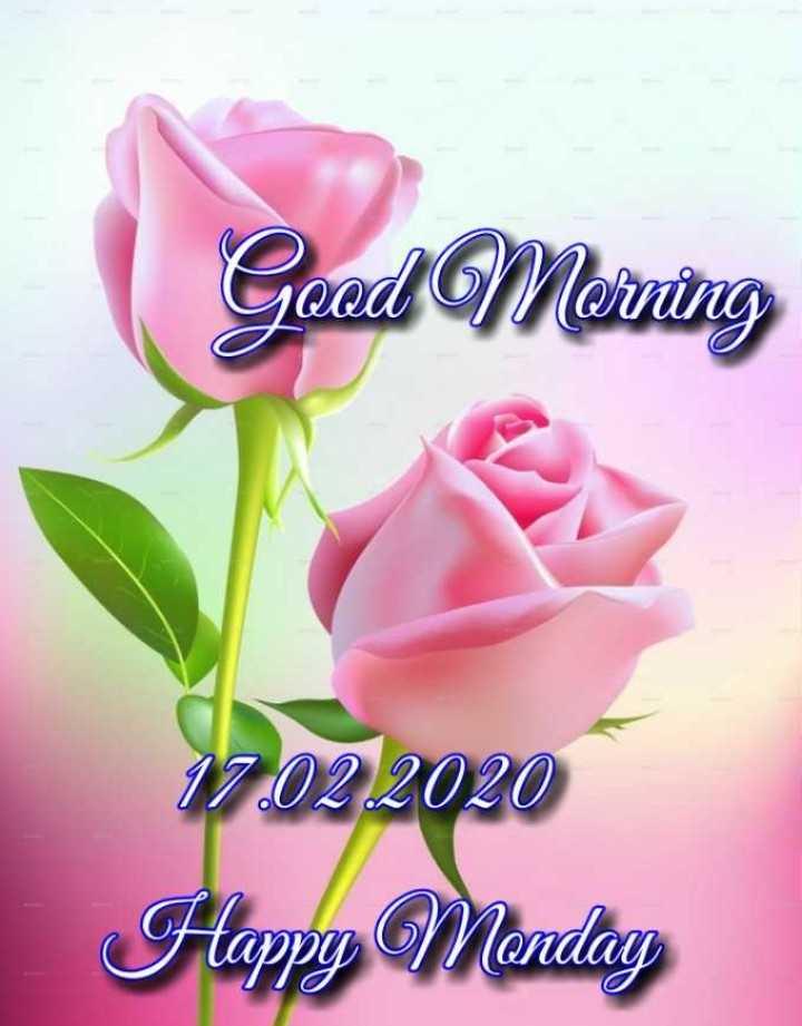 🌞 ഗുഡ് മോണിംഗ് - Good Morning 17 . 02 . 2020 Happy Monday - ShareChat