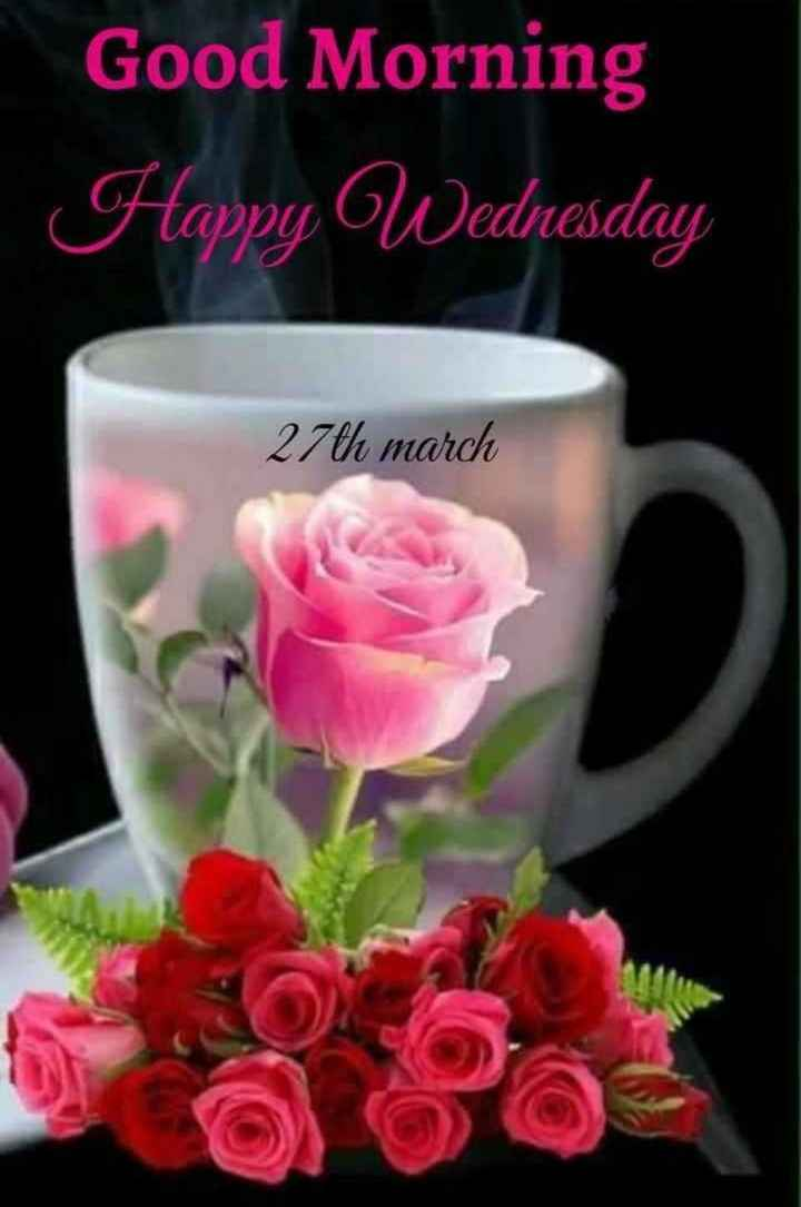 🌞 ഗുഡ് മോണിംഗ് - Good Morning Happy Wednesday 27th march - ShareChat