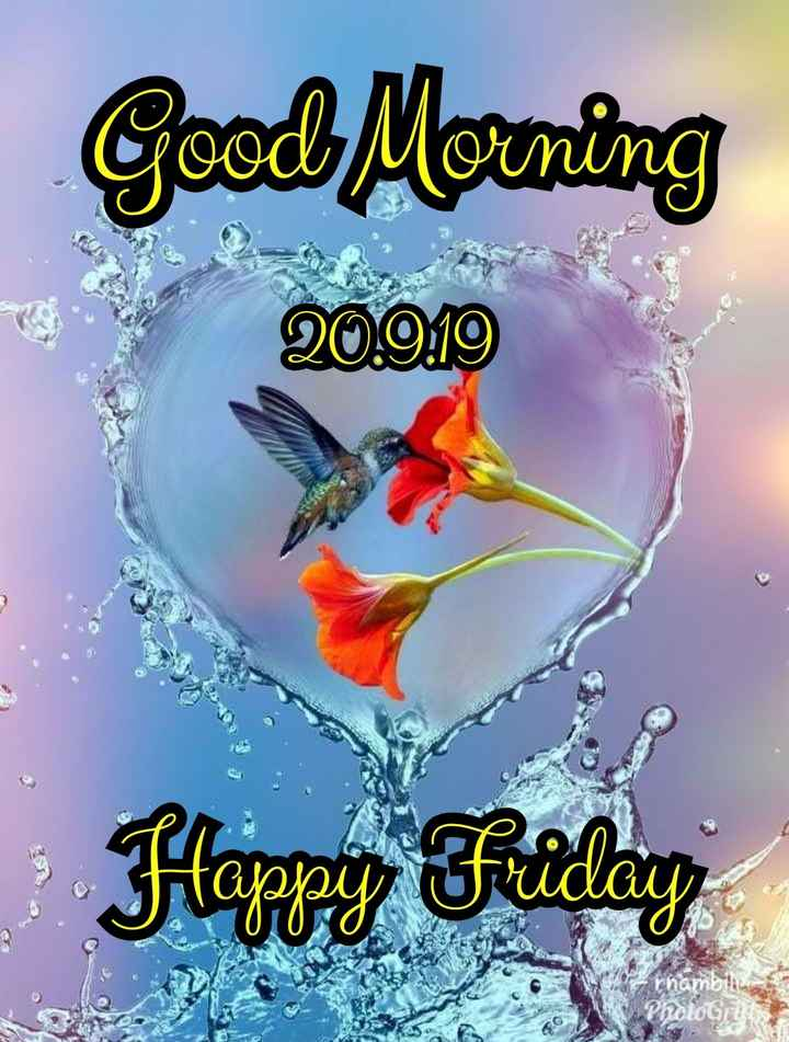 🌞 ഗുഡ് മോണിംഗ് - Good Morning 20 . 919 Happy Friday - ShareChat