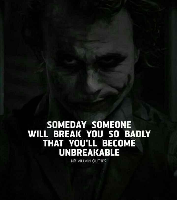 🚀 ചന്ദ്രയാൻ 2 - SOMEDAY SOMEONE WILL BREAK YOU SO BADLY THAT YOU ' LL BECOME UNBREAKABLE MR VILLAIN QUOTES - ShareChat