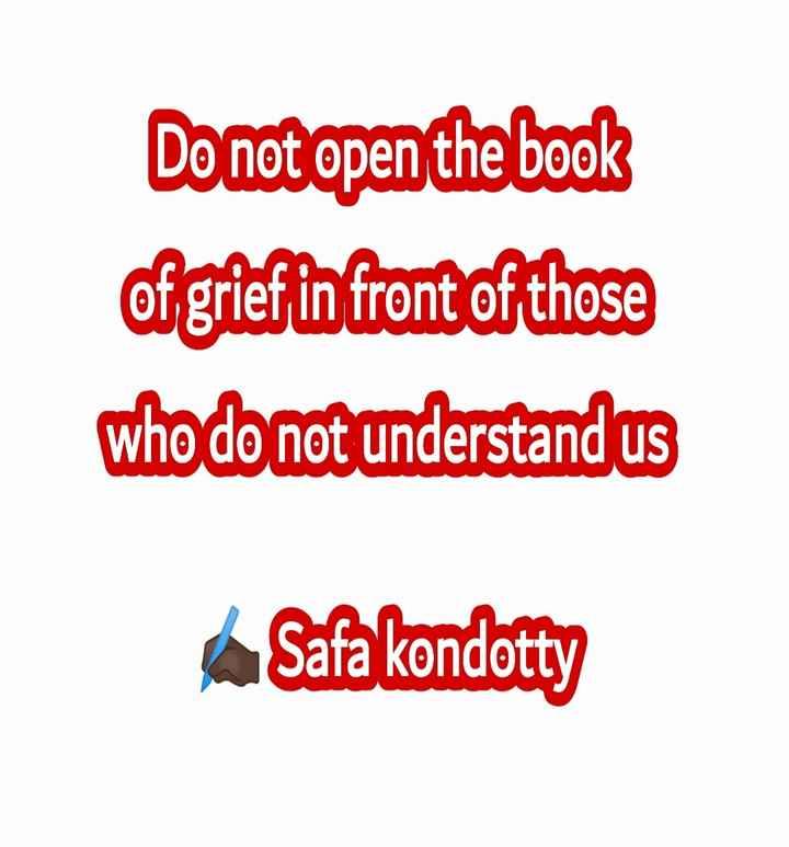 📝 ഞാൻ എഴുതിയ വരികൾ - Do not open the book of grief in front of those who do not understand us e Safa kondotty - ShareChat