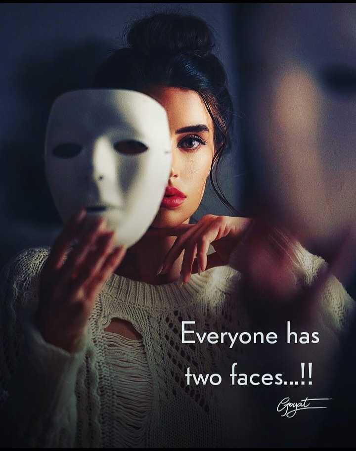 ഡയലോഗ് സ്റ്റാറ്റസ് - Everyone has two faces . ! ! Goyat - ShareChat