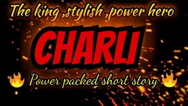 📙 നോവൽ - The king stylish power hero CHARLIE : Power packed short story - ShareChat