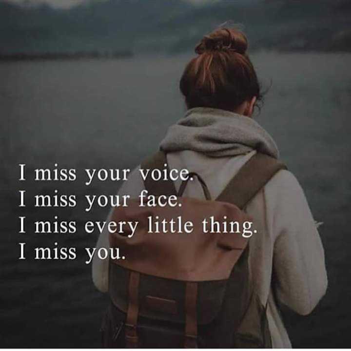 💌 പ്രണയം - I miss your voice . I miss your face . I miss every little thing . I miss you . - ShareChat