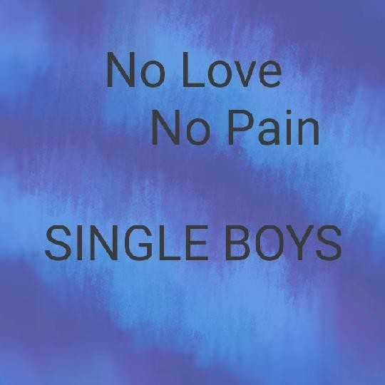 💌 പ്രണയം - No Love No Pain SINGLE BOYS - ShareChat