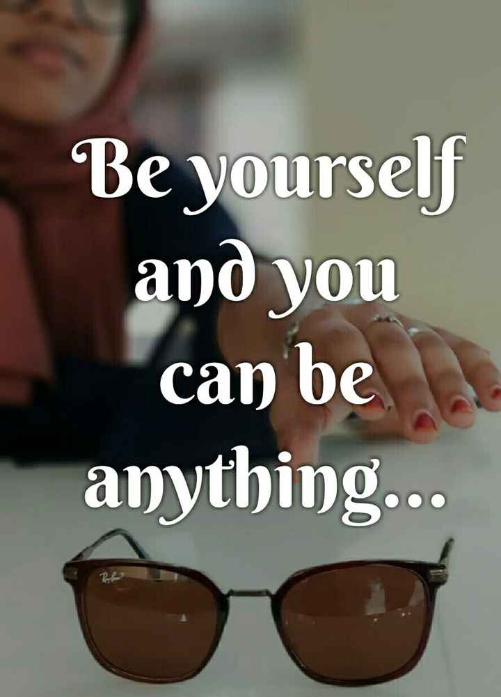 ഫോട്ടോഗ്രാഫി - Be yourself and you can be anything . . . R ? - ShareChat