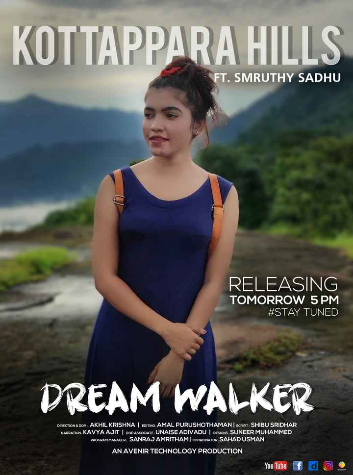 🚌 യാത്രകള്‍ - KOTTAPPARA HILLS FT . SMRUTHY SADHU RELEASING TOMORROW 5 PM # STAY TUNED DREAM WALKER DIRECTION & DOP : AKHIL KRISHNA | EDITING : AMAL PURUSHOTHAMAN | SCRIPT : SHIBU SRIDHAR NARRATION : KAVYA AJIT | DOP ASSOCIATE : UNAISE ADIVADU | DESIGNS : SUNEER MUHAMMED PROGRAM MANAGER : SANRAJ AMRITHAM COORDINATOR : SAHAD USMAN AN AVENIR TECHNOLOGY PRODUCTION You Tube f d O . ShareChat - ShareChat
