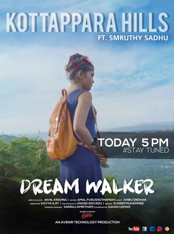 🚌 യാത്രകള്‍ - KOTTAPPARA HILLS FT . SMRUTHY SADHU TODAY 5 PM # STAY TUNED DREAM WALKER DIRECTION & DOP : AKHIL KRISHNA | EDITING : AMAL PURUSHOTHAMANSCRIPT : SHIBU SRIDHAR NARRATION : KAVYA AJIT | DOP ASSOCIATE : UNAISE ADIVADU | DESIGNS : SUNEER MUHAMMED PROGRAM MANAGER : SANRAJ AMRITHAM | COORDINATOR : SAHAD USMAN SOUND COURTESY Epidemic AN AVENIR TECHNOLOGY PRODUCTION YouTube f d O O - ShareChat