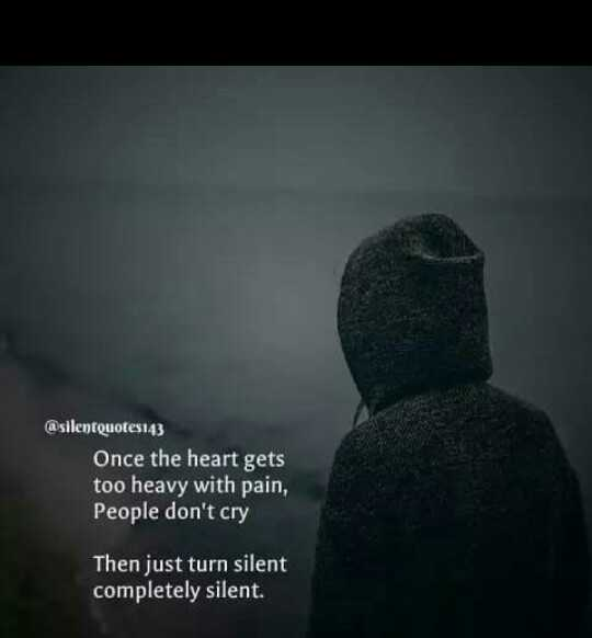 😞 വിരഹം - @ silentQuotes143 Once the heart gets too heavy with pain , People don ' t cry Then just turn silent completely silent - ShareChat