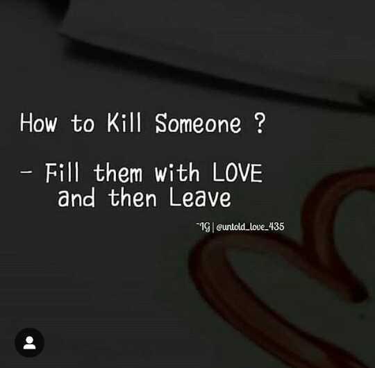 😞 വിരഹം - How to Kill Someone ? - Fill them with LOVE and then Leave 1G euntold _ love _ 435 - ShareChat