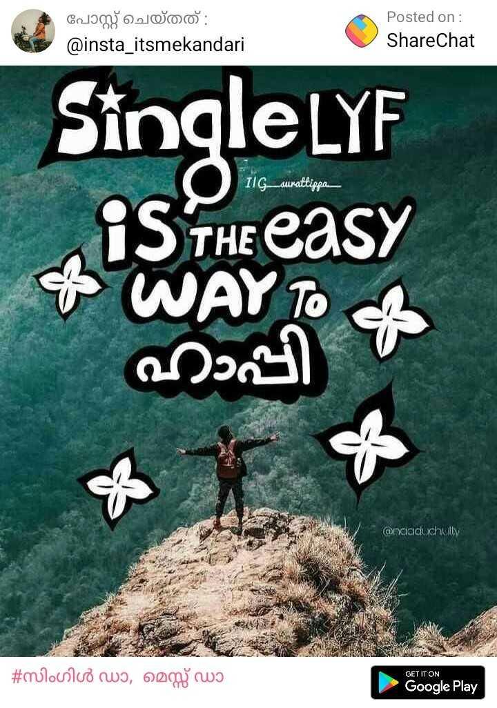 സിംഗിൾ ഡാ,  മെസ്സ് ഡാ - പോസ്റ്റ് ചെയ്തത് : @ insta _ itsmekandari Posted on : ShareChat SingleLYF is the easy IIG surattippa of W AY TO of ഹാപ്പി / andad chutly # mlovico wwo , homewo GET IT ON Google Play - ShareChat