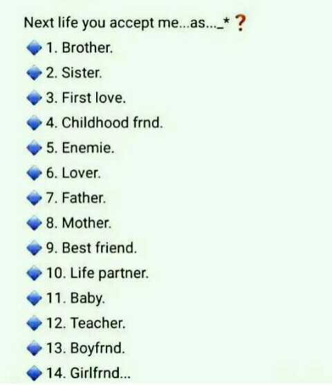 🍿 സീരിയൽ വിശേഷങ്ങൾ - Next life you accept me . . . as . . . * ? 1 . Brother 2 . Sister 3 . First love . 4 . Childhood frnd . 5 . Enemie . 6 . Lover 7 . Father 8 . Mother 9 . Best friend . 10 . Life partner 11 . Baby 12 . Teacher . 13 . Boyfrnd . 14 . Girlfrnd . . . - ShareChat