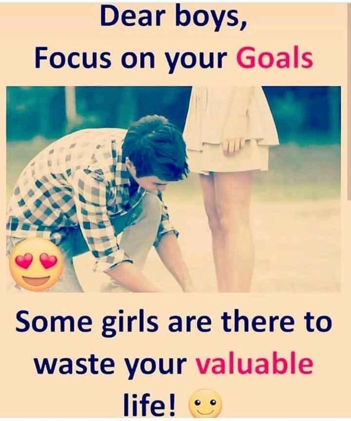 🤝 സുഹൃദ്ബന്ധം - Dear boys , Focus on your Goals Some girls are there to waste your valuable life ! • - ShareChat