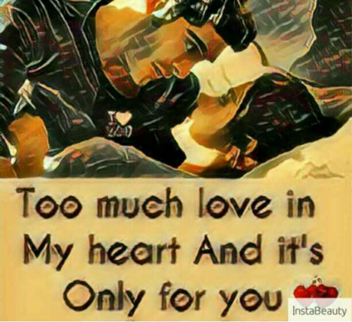 💑 സ്നേഹം - Too much love in My heart And it ' s Only for you do InstaBeauty - ShareChat