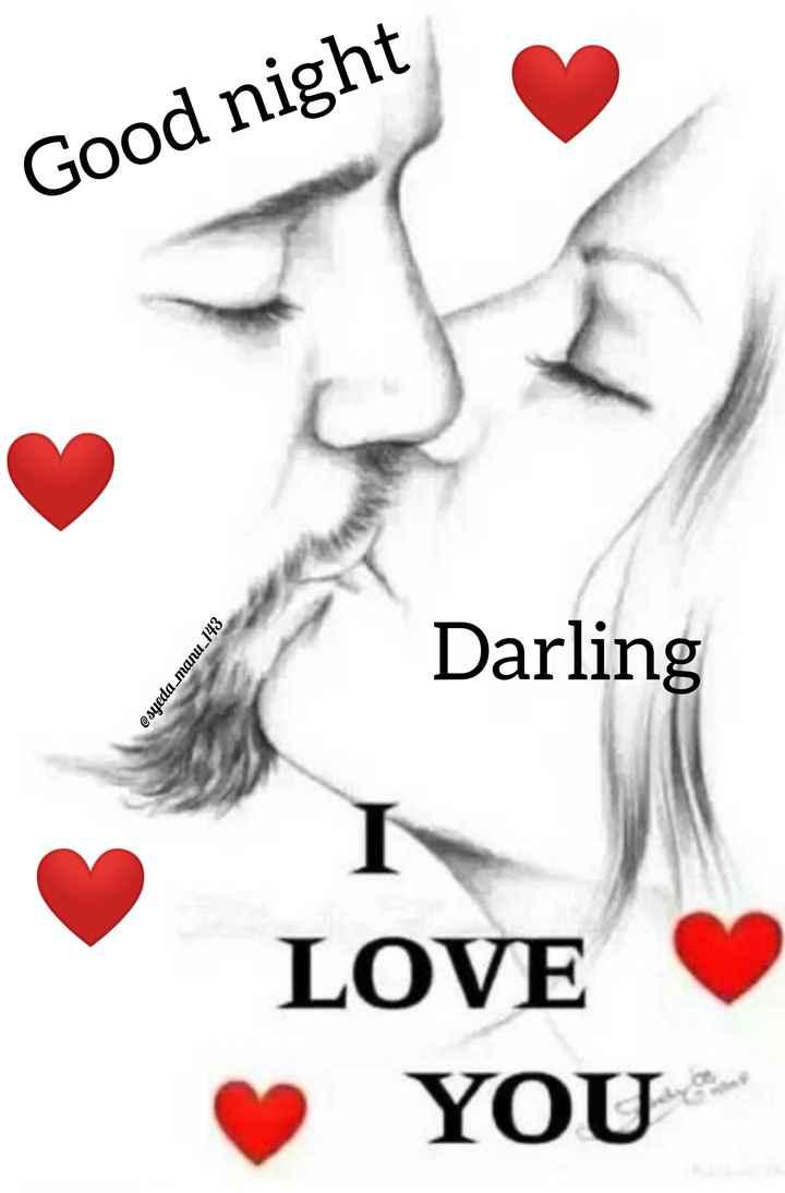 💑 സ്നേഹം - @ syeda _ manu _ 143 Good night YOU LOVE Darling - ShareChat