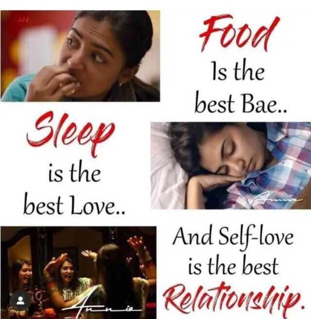 💑 സ്നേഹം - Food Is the best Bae . . Sleep is the best Love . . And Self - love is the best Relationship - ShareChat