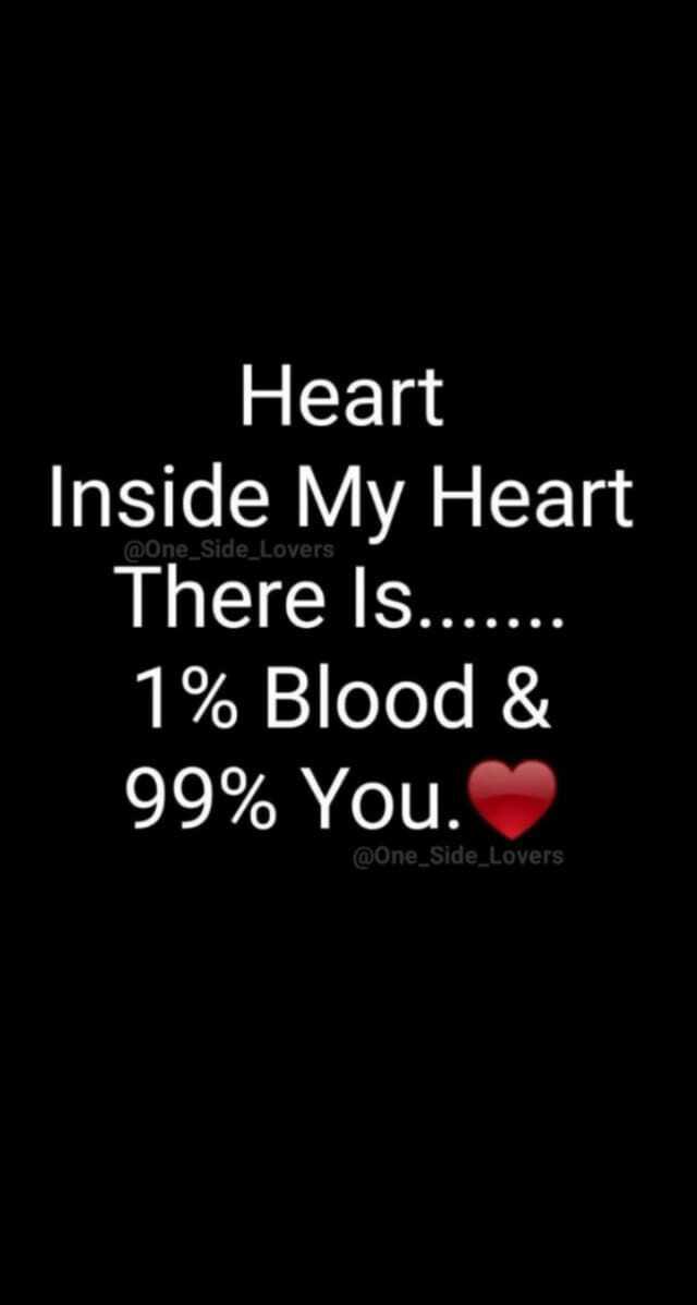 💑 സ്നേഹം - @ One Side _ Lovers Heart Inside My Heart There is 1 % Blood & 99 % You . @ One Side _ Lovers - ShareChat